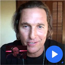 Matthew McConaughey on Joe Rogan Podcast